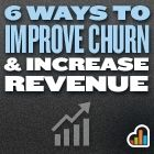 6 Ways You Can Improve Churn Rate and Increase Revenue