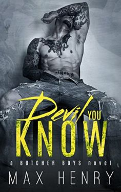 Devil You Know (Butcher Boys Book 1) by Max Henry http://www.amazon.com/dp/B00SSDXD3C/ref=cm_sw_r_pi_dp_-HbLwb0WZ5GKP