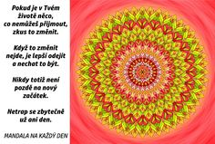 Mandala Přijmi to, změň to nebo odejdi Story Quotes, Motto, True Stories, Symbols, Humor, Motivation, Memes, Humour, Icons