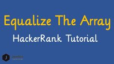 In this video, I have explained hackerrank equalize the array solution algorithm. hackerrank equalize the array problem can be solved by using auxiliary arra. Free Programming Books, Programming Languages, Problem Statement, Interview Preparation, Data Structures, Problem Solving, Challenges, Coding, Education