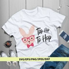 Too Hip To Hop Svg Cut File Cute Easter Bunny, Silhouette Files, Silhouette Designer Edition, Cricut Design, Paper Crafts, Clip Art, T Shirts For Women, Mens Tops, Tissue Paper Crafts