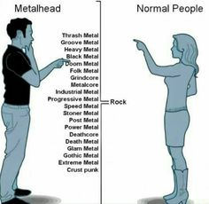 Metalheads vs everyone else - Imgur