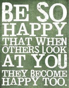 Be so happy that ...