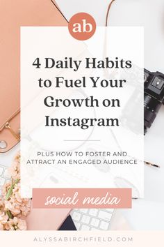 4 Daily Habits to Fuel Your Growth on Instagram - alyssabirchfield.com More Followers On Instagram, Best Time To Post, Start Online Business, Dream Chaser, Real Relationships, Social Media Content, The Fosters, Insight, Education