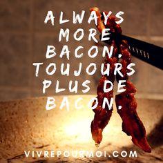 ALWAYS MORE BACON. TOUJOURS PLUS DE BACON. #recettes #recipes #bacon #kitchen #cuisine #baconjam #confitures Bacon, New Life, Recipes, Kitchens, Pork Belly