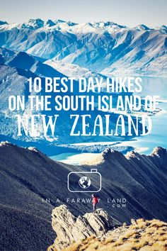 10 Best Day Hikes on the South Island of New Zealand #hiking #NewZealand #Travel