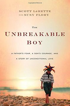 The Unbreakable Boy: A Father's Fear, a Son's Courage, and a Story of Unconditional Love by Scott Michael LeRette http://www.amazon.com/dp/1400206766/ref=cm_sw_r_pi_dp_RqQzub1HRQEMD