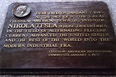 The Tesla commemorative plaque at Hotel New Yorker, erected July 10, 2001, by the Tesla Memorial Society of New York and Hotel New Yorker. Tesla died Jan. 7, 1943, in room 3327 on the 33rd floor of the hotel.