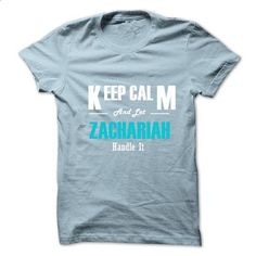 Keep Calm and Let ZACHARIAH Handle It - #shirt outfit #blue shirt. BUY NOW => https://www.sunfrog.com/No-Category/Keep-Calm-and-Let-ZACHARIAH-Handle-It.html?68278
