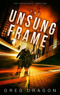 The Unsung Frame - Greg Dragon Free Advertising, Tampa Bay, Free Books, Reading Online, Futuristic, Dragon, Frame, Pdf, Products