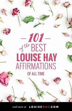 101 of the Best Louise Hay Affirmations of All Time http://www.loapower.com/accomplishment-techniques-of-your-desire/