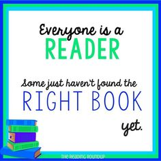 Image result for everybody is a reader some just havent found the right book