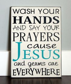 wash your hands say your prayers sign - Google Search