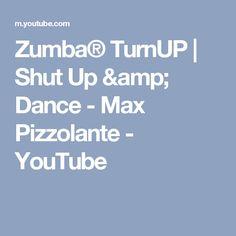 Zumba® TurnUP | Shut Up & Dance - Max Pizzolante - YouTube