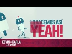 ▶ This Is How We Do (spanish version) - Kevin Karla & La Banda (Lyric Video) - YouTube