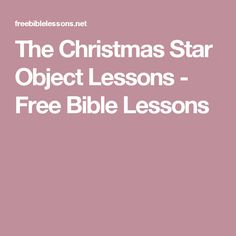 The Christmas Star Object Lessons - Free Bible Lessons