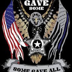 Deputy Sheriff All Gave Some Some Gave All