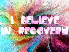 I believe in recovery