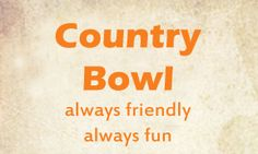Country Bowl | Bowling Bowling, California, Names, Country, Rural Area, Country Music