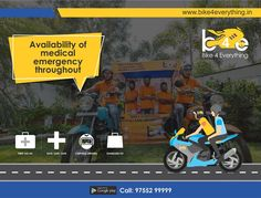 Anytime Medical Support : In case of any emergency or injury, get easily assisted by the #bike riders on the spot.