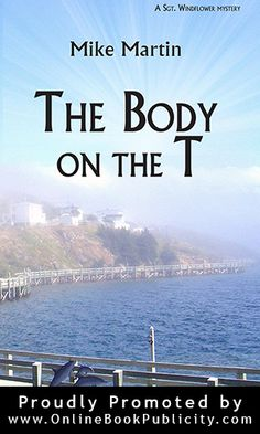 The Body on the T Sgt. Windflower Mystery Series - Book 2 Check out Sgt. Windflower #Mystery #Series: http://www.substancebooks.com/cozy-murder-mystery.html #Newfoundland #Canada #cozy #mystery #novels #detective #crime #fiction #marketing #publicity Contact Online #Book #Publicity Services about #free #marketing #information: http://www.substancebooks.com