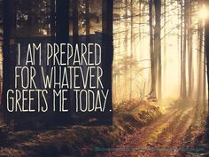 Be prepare at all times, then you can cope