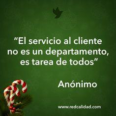 """""""El servicio al cliente no es un departamento, es tarea de todos"""" Anónimo"""