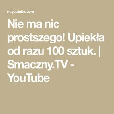 Nie ma nic prostszego! Upiekła od razu 100 sztuk. | Smaczny.TV - YouTube The 100, Make It Yourself, Tv, Youtube, Search, Tvs, Youtube Movies, Television Set