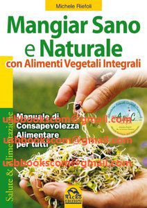 4188 Mangiar Sano e Naturale con Alimenti Vegetali Integrali Manuale di consapevolezza alimentare per tutti   相片擁有者 usbbookscom
