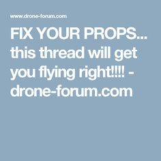 FIX YOUR PROPS... this thread will get you flying right!!!! - drone-forum.com Parrot Ar, Fix You