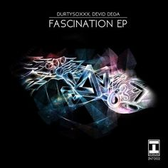 Devid Dega, Durtysoxxx New Releases: Fascination EP on Beatport