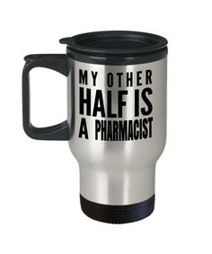 Pharmacist Gifts For Women Or Men - Pharmacist Retirement Gift Idea - Pharmacist Travel Mug - My Other Half Is A Pharmacists  #christmas #quotesandsayings #presentforboyfriend #giftsforhim #giftforhim #coffeelover #gift #birthdaygifts #yesecart #coffeemug