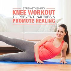 Try this Strengthening Knee Workout to Prevent Injuries and Promote Healing. #kneeworkout #kneeinjuries