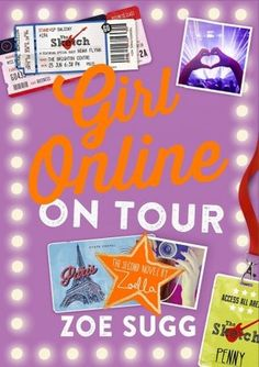 Girl Online On Tour by Zoe Sugg. Zoe's new book sounds amazing