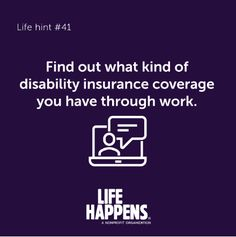 Please talk to your benefits administrator or HR about what you have. And then we can talk to see if what you have is enough. Disability Insurance, Life Insurance, Life Happens, Shit Happens, Talking To You