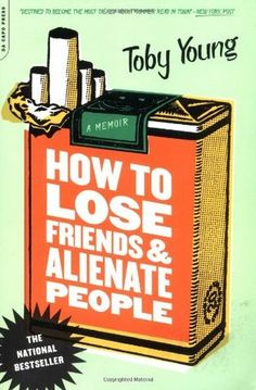 How to Lose Friends and Alienate People by Toby Young http://www.bookscrolling.com/best-books-read-20s/