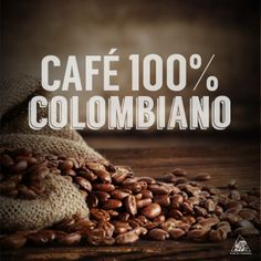 CAFE 100% COLOMBIANO!
