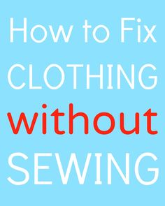 How to Fix Clothing without Sewing