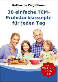 Buchtipp: 30 einfache TCM-Frühstücksrezepte für jeden Tag von Katharina Ziegelbauer
