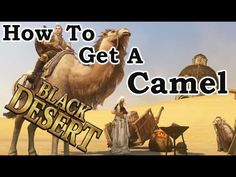 How to get a Camel Black Desert online Camel, Deserts, Movie Posters, Movies, Black, Films, Black People, Film Poster, Camels