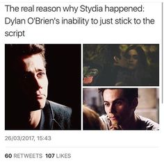 he knew they are meant to be Teen Wolf Stydia, Teen Wolf Dylan, Teen Wolf Cast, Dylan O'brien, Teen Wolf Quotes, Teen Wolf Funny, Teen Wolf Memes, Teen Wolf Ships, Stiles And Lydia