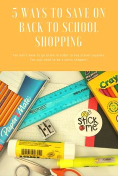 5 Ways to Save on Back to School Shopping - You don't have to go broke to buy school supplies. You just need to be a savvy shopper!