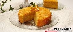 Receita de Bolo de laranja. Descubra como preparar a receita de bolo de laranja de maneira prática e deliciosa com a Teleculinária!