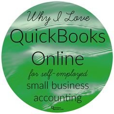 Why I Love QuickBooks Online for Self-Employed Small Business Accounting