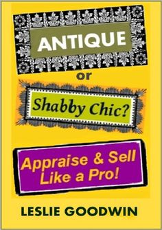 ANTIQUE or Shabby Chic? Appraise  Sell Like a Pro!  Reviews