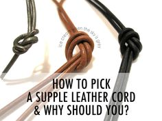 ice cream when the sky is grey: DIY Bracelet Tips: How To Pick A Supple Leather Cord & Why Should You? Leather Bracelet Tutorial, Leather Cord Bracelets, Diy Bracelet, Leather Tutorial, Leather Jewelry Making, Make Your Own Jewelry, Diy Jewelry Parts, Grandmother Jewelry, Bead Studio