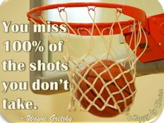 """""""You miss 100% of shots you don't take"""" quote via Happy Dreams via Happy By Choice on Facebook at www.Facebook.com/HappyByChoice1"""