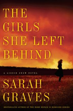 MYSTERIES in PARADISE: Review: THE GIRLS SHE LEFT BEHIND, Sarah Graves