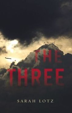 Sarah Lotz - The Three - Book Review | BookPage