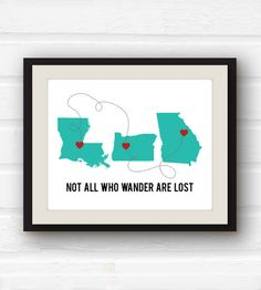 Love that this is customizable with the states and cities that represent your wanderings. Brilliant. :: Not All Who Wander Are Lost Art Print